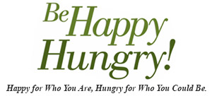 Be Happy Hungry!